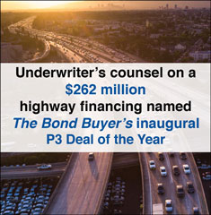 Underwriter's counsel on a $262 million highway financing named The Bond Buyer's inaugural P3 Deal of the Year