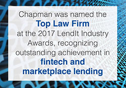 Chapman was named the Top Law Firm at the 2017 LendIt Industry Awards, recognizing outstanding achievement in finch and marketplace lending