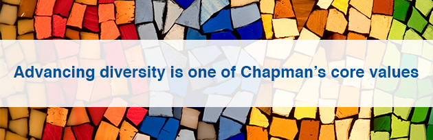 Advancing diversity is one of Chapman's core values.