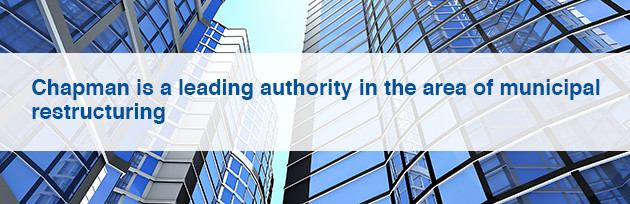 Chapman is a leading authority in the area of municipal restructuring