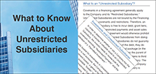 What to Know About Unrestricted Subsidiaries
